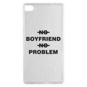 Huawei P8 Case No boyfriend no problem