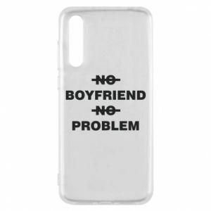 Huawei P20 Pro Case No boyfriend no problem