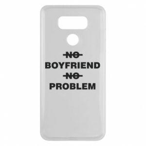 LG G6 Case No boyfriend no problem