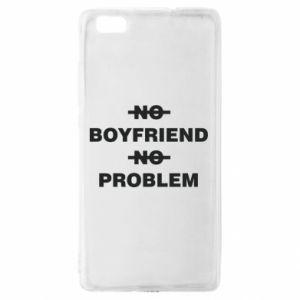 Huawei P8 Lite Case No boyfriend no problem