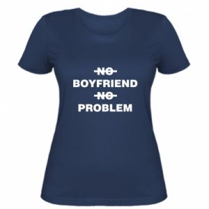 Damska koszulka No boyfriend no problem