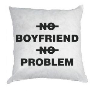 Poduszka No boyfriend no problem