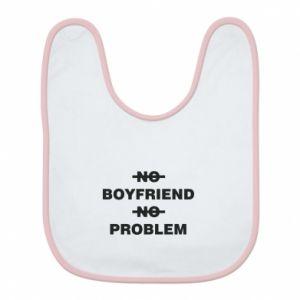 Śliniak No boyfriend no problem