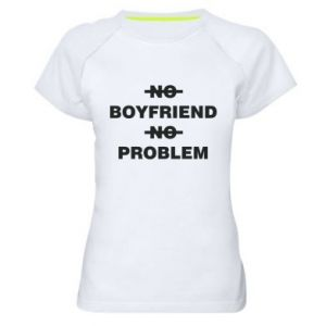 Damska koszulka sportowa No boyfriend no problem