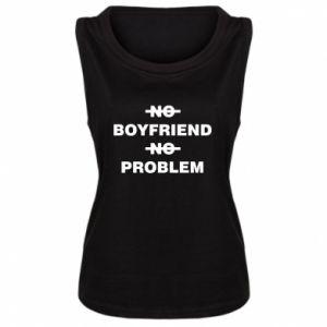 Damska koszulka bez rękawów No boyfriend no problem