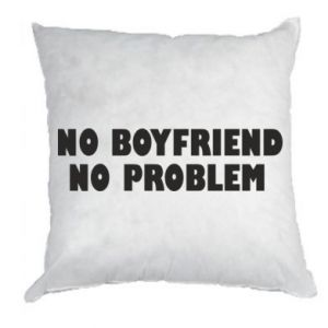 Poduszka No boyfriend. No problem