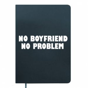 Notes No boyfriend. No problem