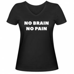 Damska koszulka V-neck NO BRAIN NO PAIN