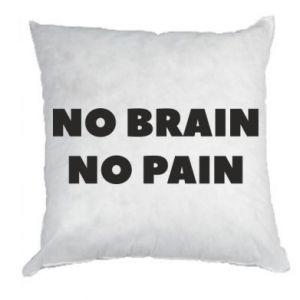 Poduszka NO BRAIN NO PAIN