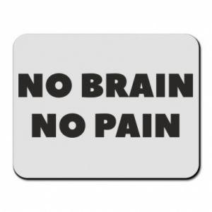 Podkładka pod mysz NO BRAIN NO PAIN