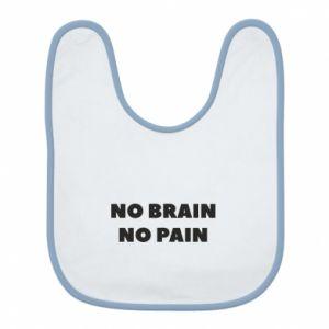 Śliniak NO BRAIN NO PAIN