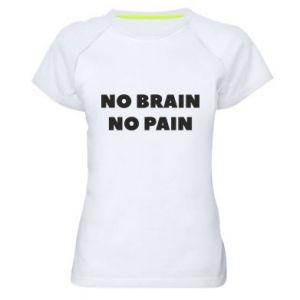 Koszulka sportowa damska NO BRAIN NO PAIN