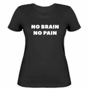 Koszulka damska NO BRAIN NO PAIN