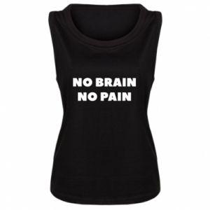 Damska koszulka bez rękawów NO BRAIN NO PAIN