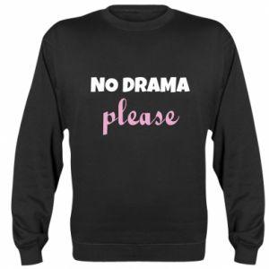 Sweatshirt No drama please