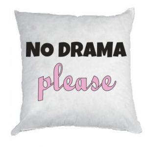 Pillow No drama please