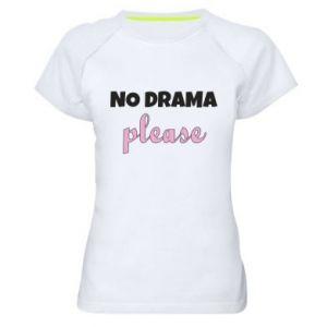 Women's sports t-shirt No drama please