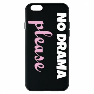 Phone case for iPhone 6/6S No drama please