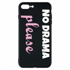 Phone case for iPhone 7 Plus No drama please