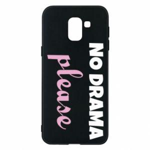 Phone case for Samsung J6 No drama please