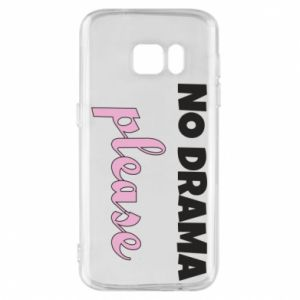 Phone case for Samsung S7 No drama please
