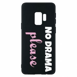 Phone case for Samsung S9 No drama please