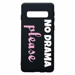 Phone case for Samsung S10 No drama please