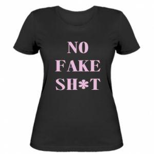 Koszulka damska No fake shit