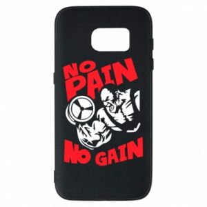 Phone case for Samsung S7 No pain No gain