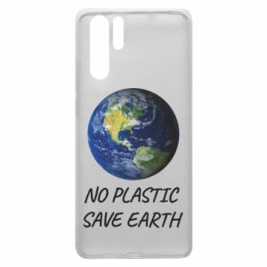 Huawei P30 Pro Case No plastic save earth