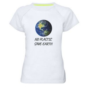 Women's sports t-shirt No plastic save earth