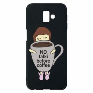 Etui na Samsung J6 Plus 2018 No talki before coffee