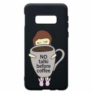 Etui na Samsung S10e No talki before coffee