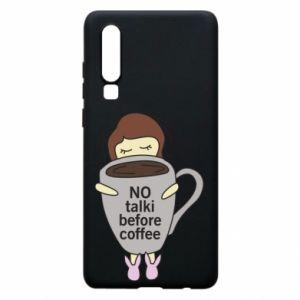 Etui na Huawei P30 No talki before coffee