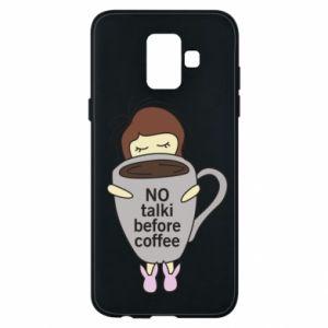 Etui na Samsung A6 2018 No talki before coffee