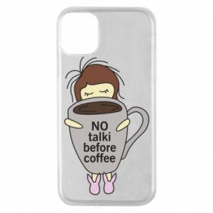 Etui na iPhone 11 Pro No talki before coffee