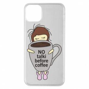 Etui na iPhone 11 Pro Max No talki before coffee
