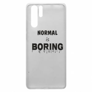 Etui na Huawei P30 Pro Normal is boring
