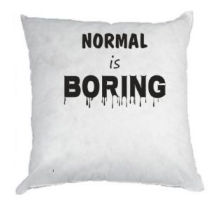 Poduszka Normal is boring