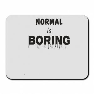 Podkładka pod mysz Normal is boring