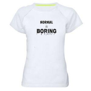 Koszulka sportowa damska Normal is boring