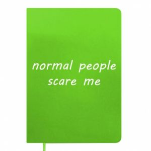 Notes Normal people scare me