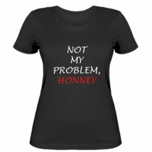 Koszulka damska Not my problem, honny