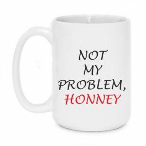 Kubek 450ml Not my problem, honny