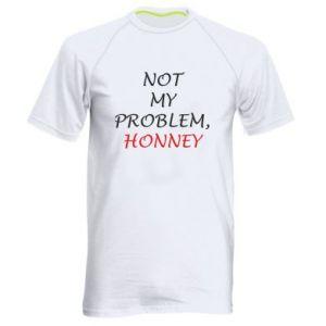 Koszulka sportowa męska Not my problem, honny