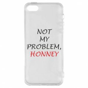 Etui na iPhone 5/5S/SE Not my problem, honny