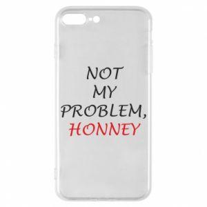 Etui na iPhone 8 Plus Not my problem, honny