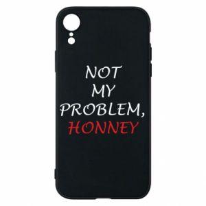 Etui na iPhone XR Not my problem, honny