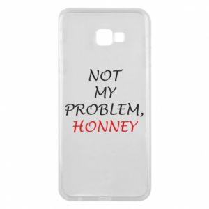 Etui na Samsung J4 Plus 2018 Not my problem, honny