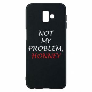 Etui na Samsung J6 Plus 2018 Not my problem, honny
